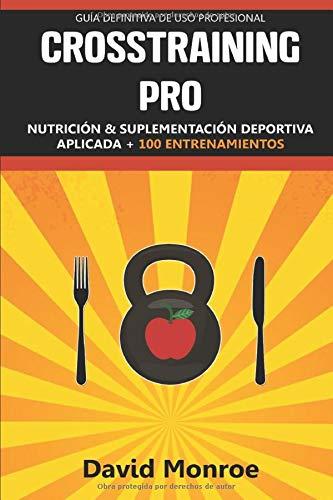 CROSSTRAINING PRO: Nutrición y suplementación deportiva aplicada (Spanish Edition)
