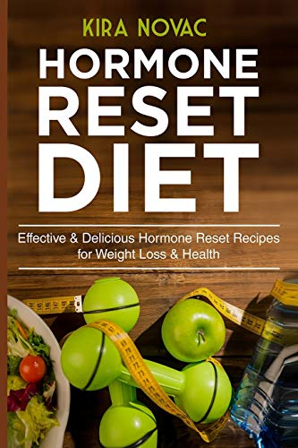 Hormone Reset Diet: Effective & Delicious Hormone Reset Recipes for Weight Loss & Health: 1