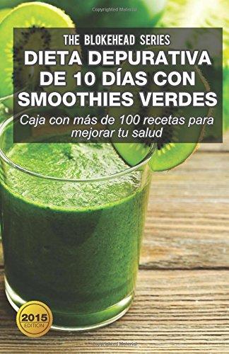 Dieta depurativa de 10 días con smoothies verdes: Caja con más de 100 recetas para mejorar tu salud (Spanish Edition)